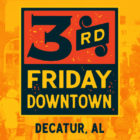3rd Friday Downtown Decatur, AL