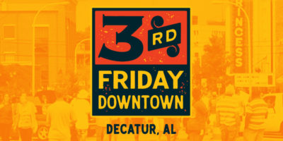 3rd Friday Downtown Decatur,AL